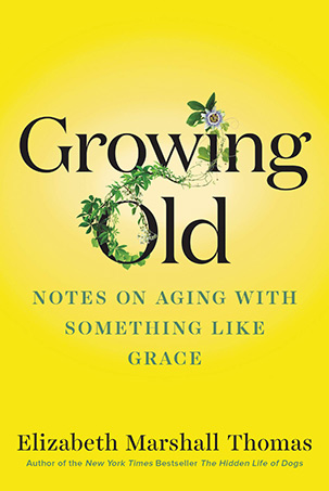 Growing Old - Elizabeth Marchall Thomas