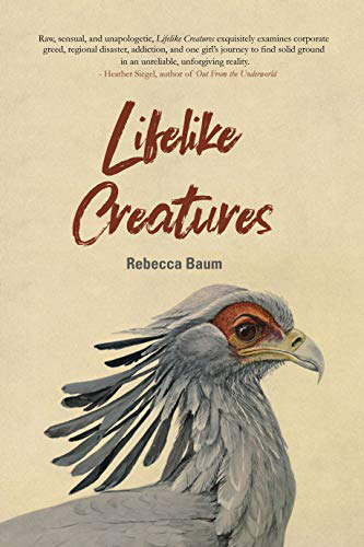 Lifelike Creatures Rebecca Baum